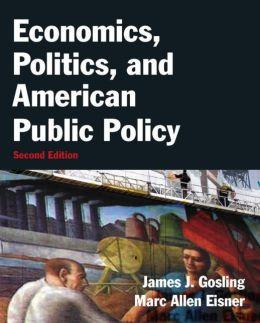 Economics, Politics and American Public Policy