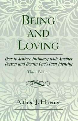 Being and Loving: How to Achieve Intimacy with Another Person