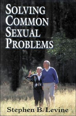 Solving Common Sexual Problems: Toward a Problem-Free Sexual Life