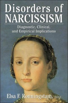 Disorders of Narcissism: Diagnostic, Clinical, and Empirical Implications