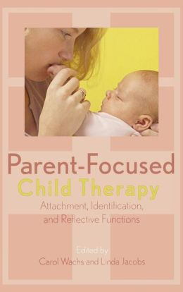 Parent-Focused Child Therapy