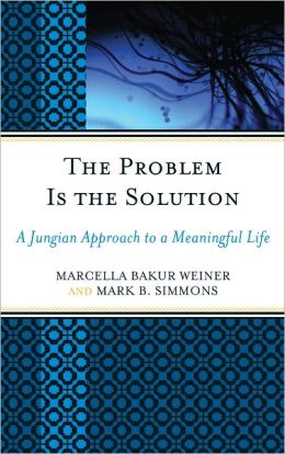 The Problem Is the Solution: A Jungian Approach to a Meaningful Life