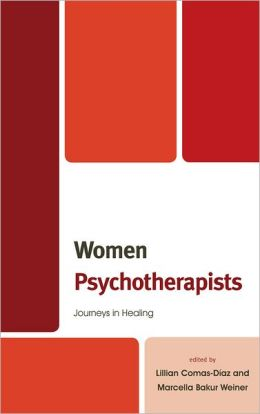 Women Psychotherapists: Journeys in Healing
