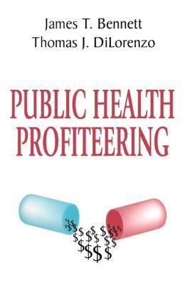 Public Health Profiteering