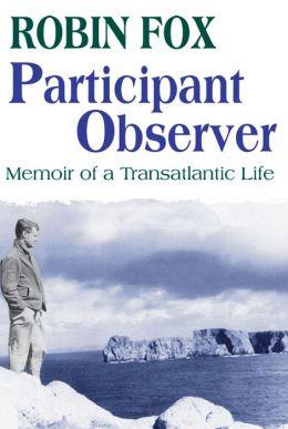 Participant Observer: Memoir of a Transatlantic Life