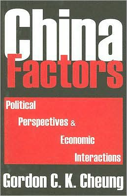 China Factors: Political Perspectives and Economic Interactions