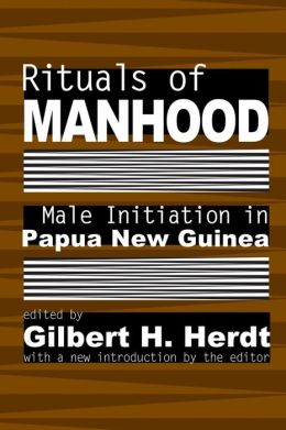 Rituals of Manhood: Male Initiation in Papua New Guinea