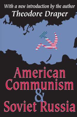 American Communism and Soviet Russia