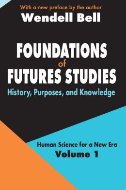 Foundations Of Future Studies Vol. 1