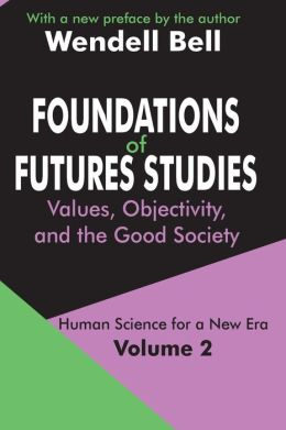 Foundations Of Future Studies Volume 2