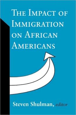 The Impact Of Immigration On African Americans