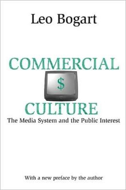 Commercial Culture: The Media System and the Public Interest (Second Edition)