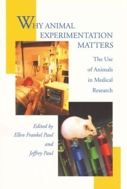 Why Animal Experimentation Matters: The Use of Animals in Medical Research