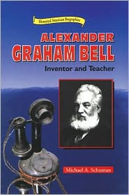 Alexander Graham Bell: Inventor and Teacher