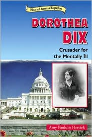 Dorothea Dix: Crusader for the Mentally Ill