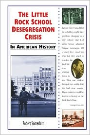 Little Rock School Desegregation Crisis in American History
