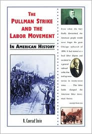Pullman Strike and the Labor Movement in American History