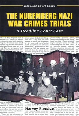 Nuremberg Nazi War Crimes Trials: A Headline Court Case