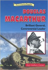 Douglas MacArthur: Brilliant General, Controversial Leader