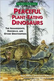 Peaceful Plant-Eating Dinosaurs: The Iguanodonts, Duckbills and Other Ornithopods