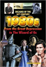 1930s from the Great Depression to the Wizard of Oz