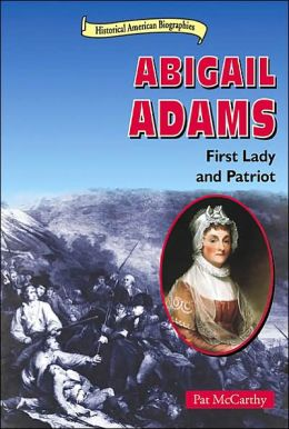 Abigail Adams: First Lady and Patriot