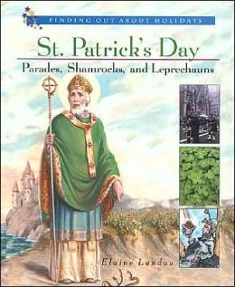 St. Patrick's Day: Parades, Shamrocks and Leprechauns