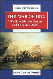 War of 1812: We Have Met the Enemy and They Are Ours