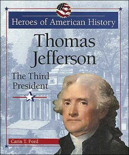 Thomas Jefferson: The Third President