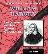 William Harvey: Discoverer of How Blood Circulates