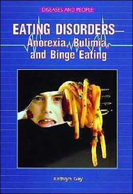Eating Disorders: Anorexia, Bulimia and Binge Eating