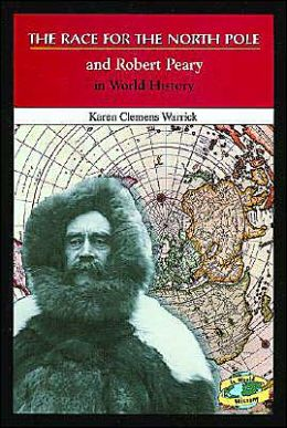 The Race for the North Pole and Robert Peary in World History
