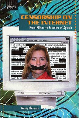 Censorship on the Internet: From Filters to Freedom of Speech