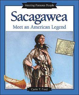Sacagawea: Meet an American Legend