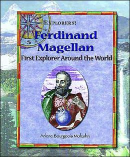 Ferdinand Magellan: First Explorer Around the World