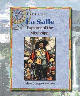 La Salle: Explorer of the Mississippi
