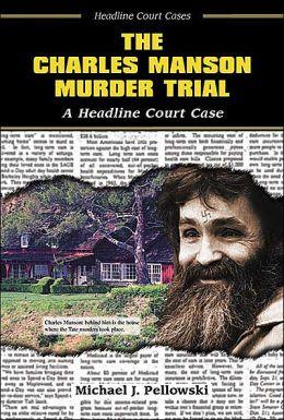 Charles Manson Murder Trial: A Headline Court Case