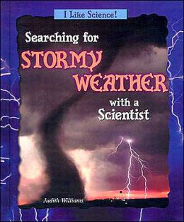 Searching for Stormy Weather with a Scientist