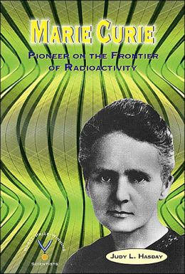 Marie Curie: Pioneer on the Frontier of Radioactivity