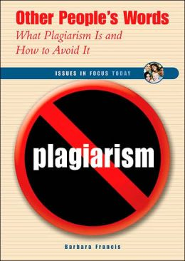 Other People's Words: What Plagiarism Is and How to Avoid It