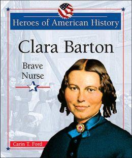 Clara Barton: Brave Nurse