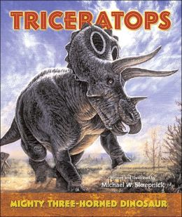 Triceratops--Mighty Three-Horned Dinosaur