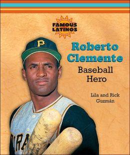 Roberto Clemente: Baseball Hero