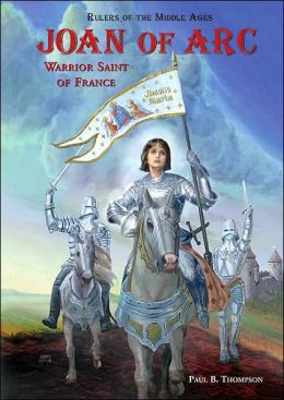 Joan of ARC: Warrior Saint of France