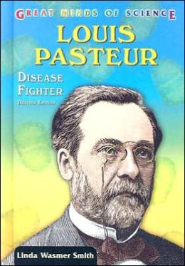 Louis Pasteur: Disease Fighter