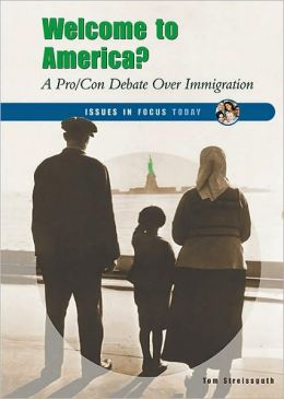 Welcome to America?: A Pro/con Debate over Immigration