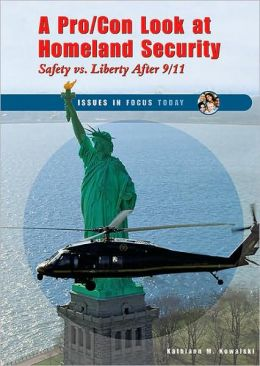 Pro/con Look at Homeland Security: Safety vs. Liberty After 9/11
