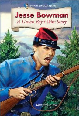 Jesse Bowman: A Union Boy's War Story