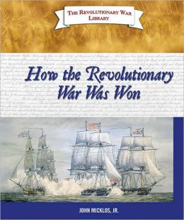 How the Revolutionary War Was Won