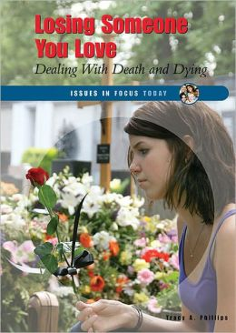 Losing Someone You Love: Dealing with Death and Dying